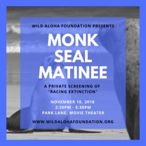 Monk Seal Matinee - November 10, 2018